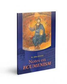 Notes on Ecumenism by St. Abba Justin Popovich