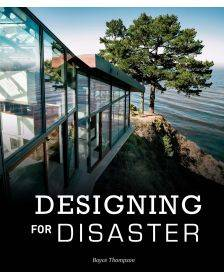Designing for Disaster: Domestic Architecture in the Era of Climate Change Boyce Thompson